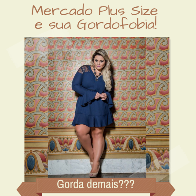 Mercado Plus Size e sua Gordofobia