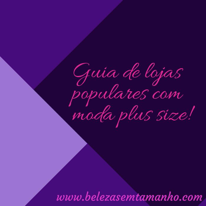 a52652191 Guia de lojas populares com moda plus size!   Beleza Sem Tamanho
