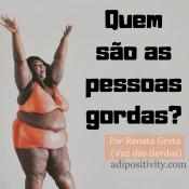 """PROJETO """"QUEM SÃO AS PESSOAS GORDAS?"""" – Participantes"""
